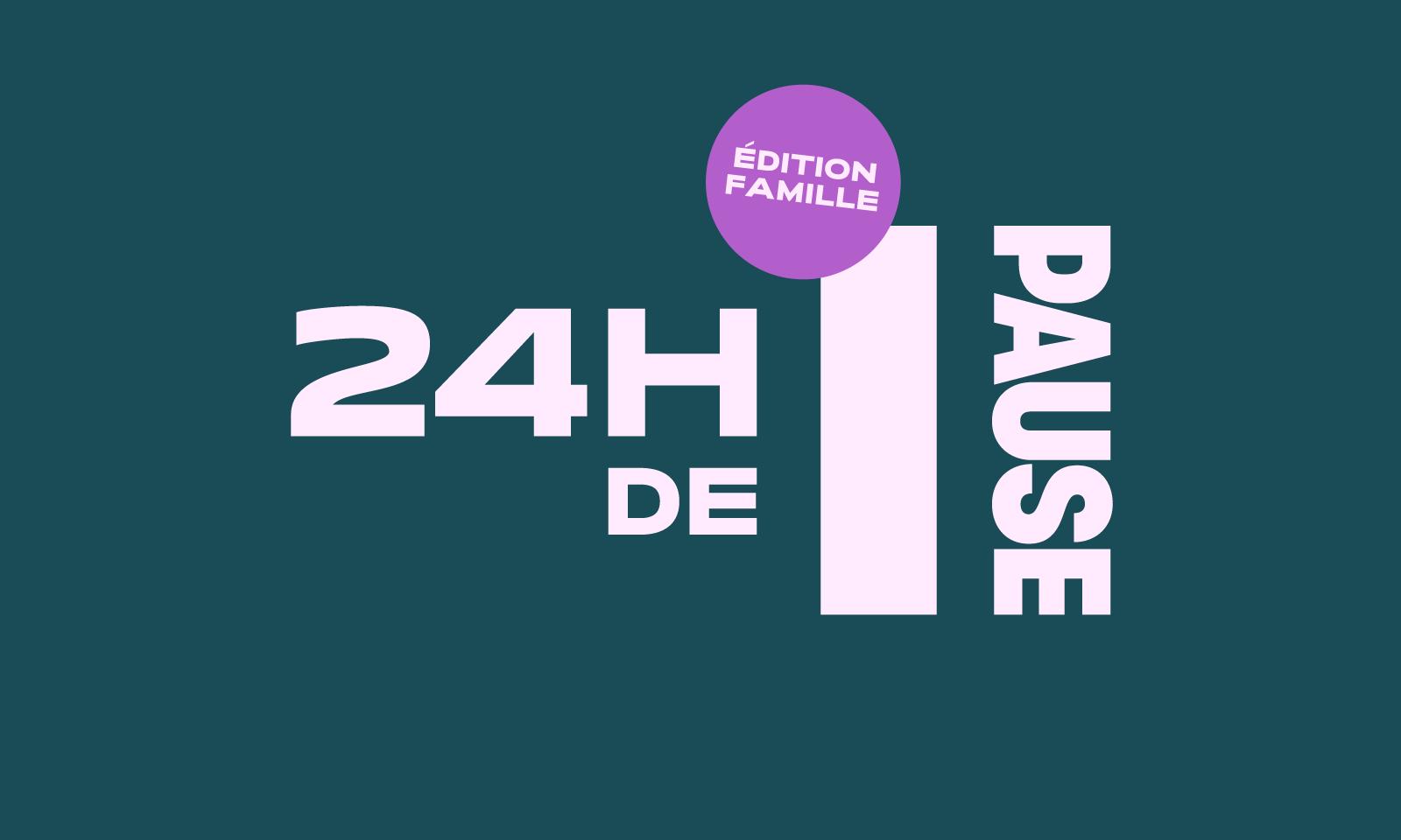 24h de PAUSE en famille: une 1re édition réussie!